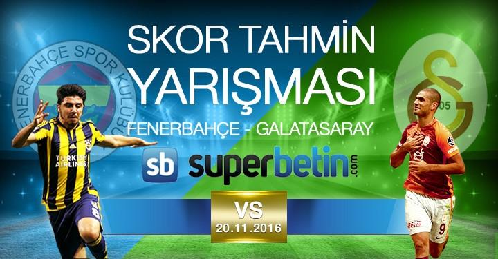 Süperbetin Fenerbahce - Galatasaray Skor Tahmin Yarişmasi