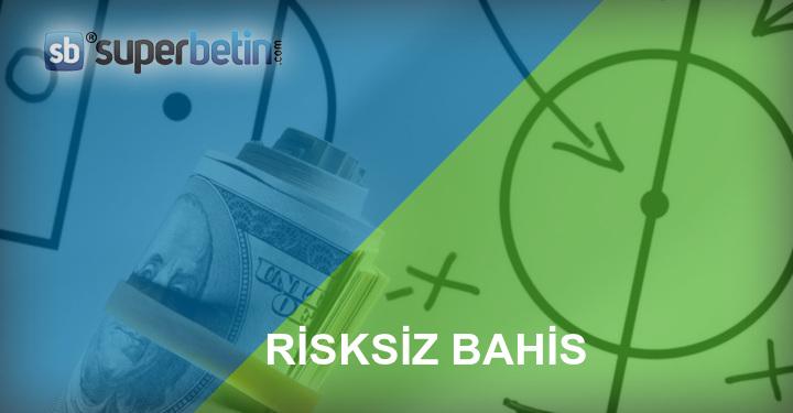 Risksiz Bahis