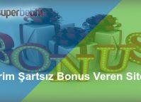 Çevrim Şartsız Bonus Veren Siteler