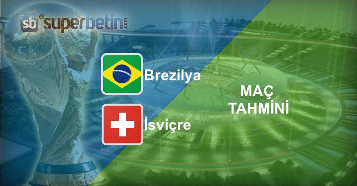 Brezilya İsviçre Maç Tahmini