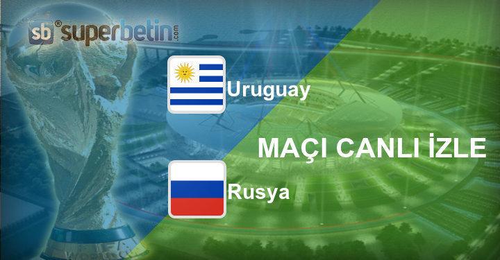 Uruguay Rusya Maçı Canlı İzle