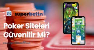 Poker Siteleri Güvenilir Mi?