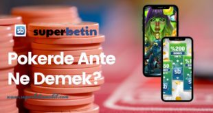 Pokerde Ante Ne Demek_