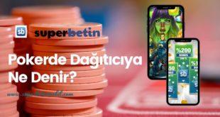 Pokerde Dağıtıcıya Ne Denir_