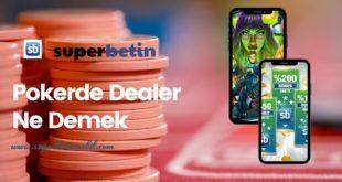 Pokerde Dealer Ne Demek