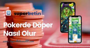 Pokerde Döper Nasıl Olur
