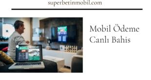 Mobil Ödeme Canlı Bahis