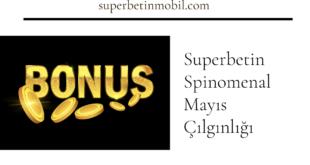 Superbetin Spinomenal Mayıs Çılgınlığı